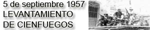 5 de septiembre de 1957: Levantamiento de Cienfuegos